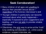 seek corroboration