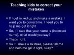 teaching kids to correct your mistakes