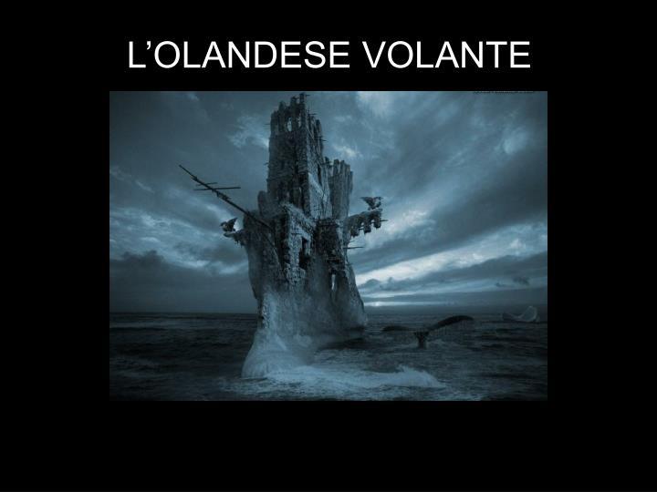L'OLANDESE VOLANTE