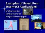 examples of select penn internet2 applications