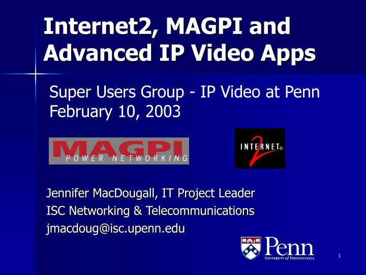 Super Users Group - IP Video at Penn February 10, 2003