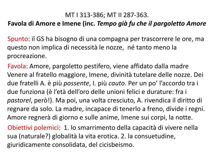 MT I 313-386; MT II 287-363.