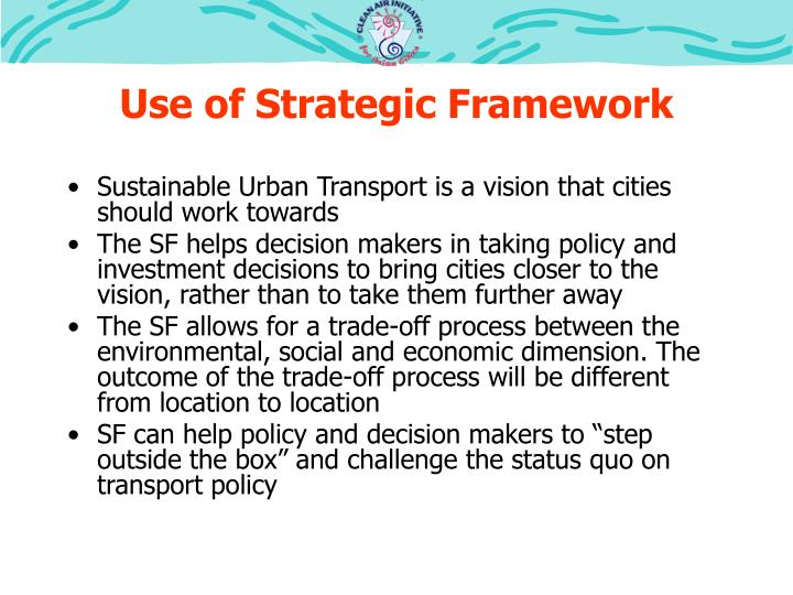 Use of Strategic Framework