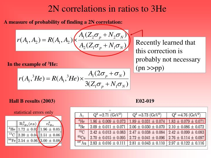 2N correlations in ratios to 3He