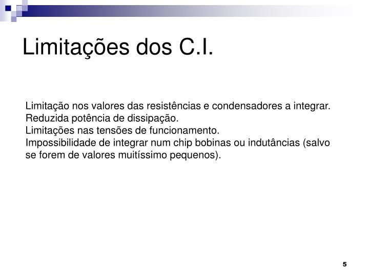 Limitações dos C.I.