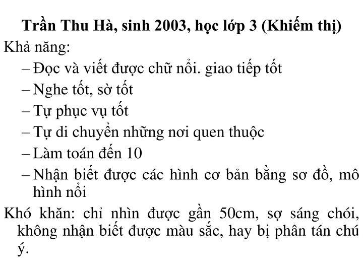 Trần Thu Hà, sinh 2003, học lớp 3 (Khiếm thị)