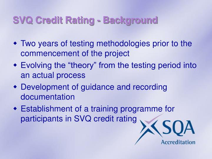 SVQ Credit Rating - Background