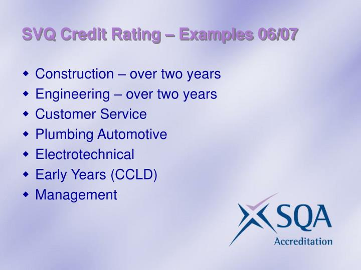 SVQ Credit Rating – Examples 06/07