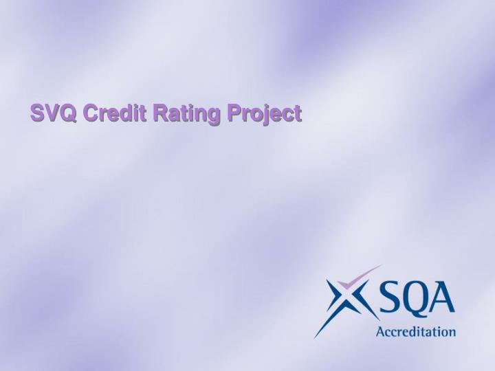 SVQ Credit Rating Project