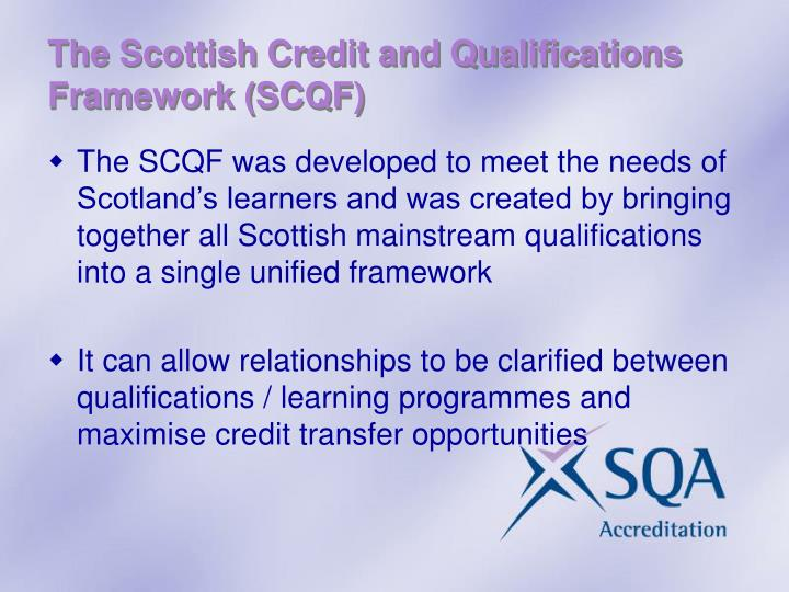 The Scottish Credit and Qualifications Framework (SCQF)