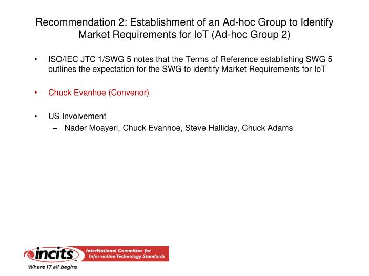 Recommendation 2: Establishment of an Ad-hoc Group to Identify Market Requirements for IoT (Ad-hoc Group 2)