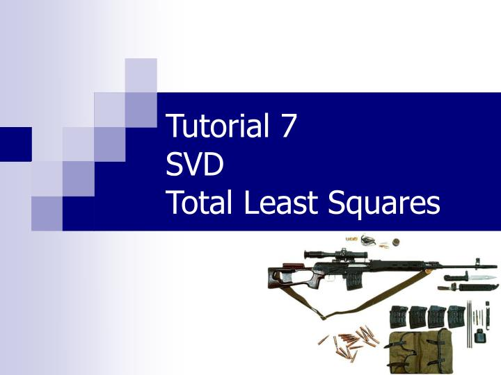 Tutorial 7 svd total least squares