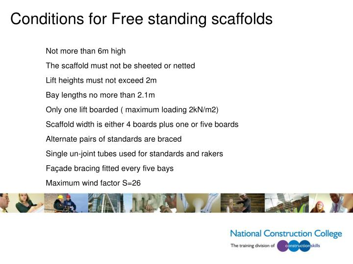 Conditions for Free standing scaffolds