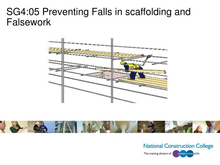 SG4:05 Preventing Falls in scaffolding and Falsework