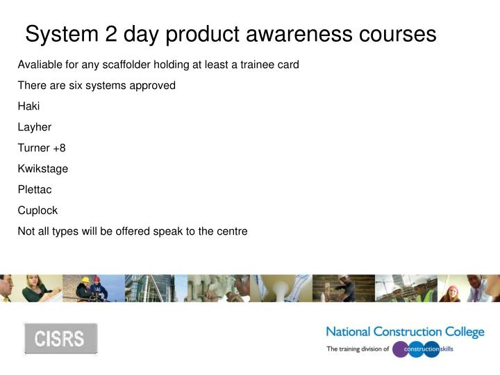 System 2 day product awareness courses