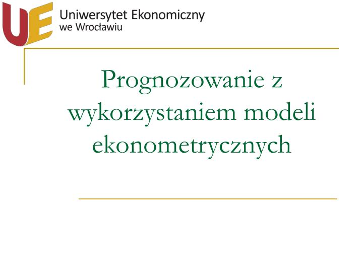 prognozowanie z wykorzystaniem modeli ekonometrycznych