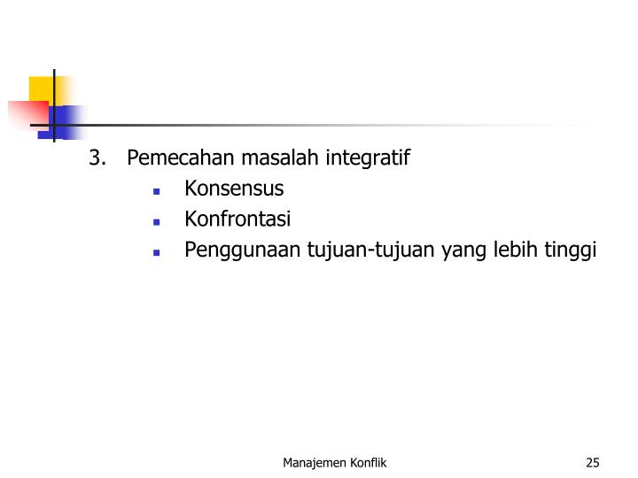 3.   Pemecahan masalah integratif