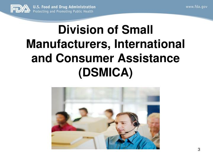 Division of Small Manufacturers, International and Consumer Assistance