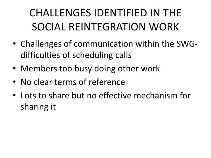 CHALLENGES IDENTIFIED IN THE SOCIAL REINTEGRATION WORK
