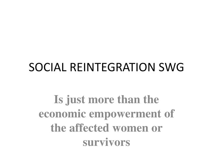 SOCIAL REINTEGRATION SWG