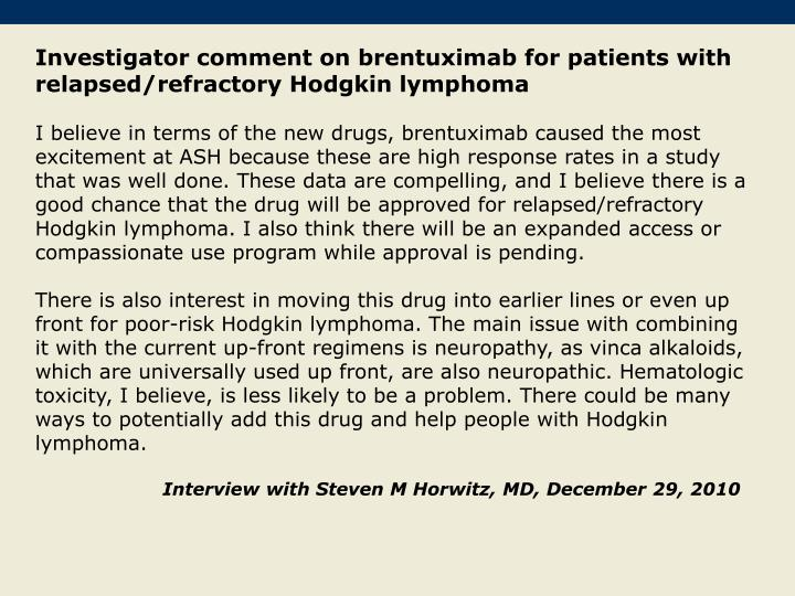 Investigator comment on brentuximab for patients with relapsed/refractory Hodgkin lymphoma