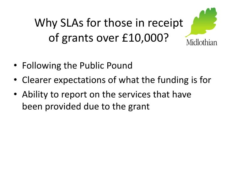 Why slas for those in receipt of grants over 10 000