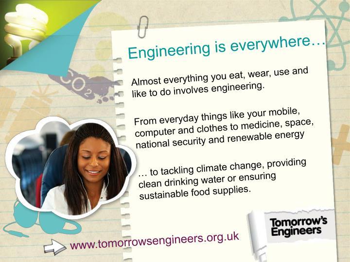 Engineering is everywhere…