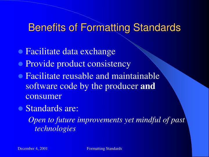 Benefits of Formatting Standards