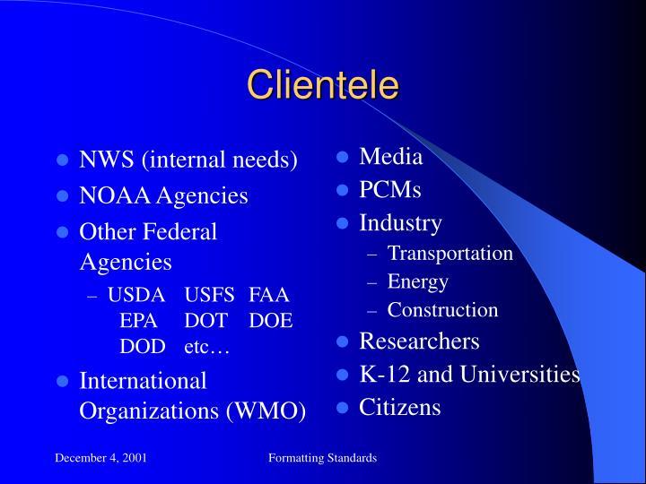 NWS (internal needs)