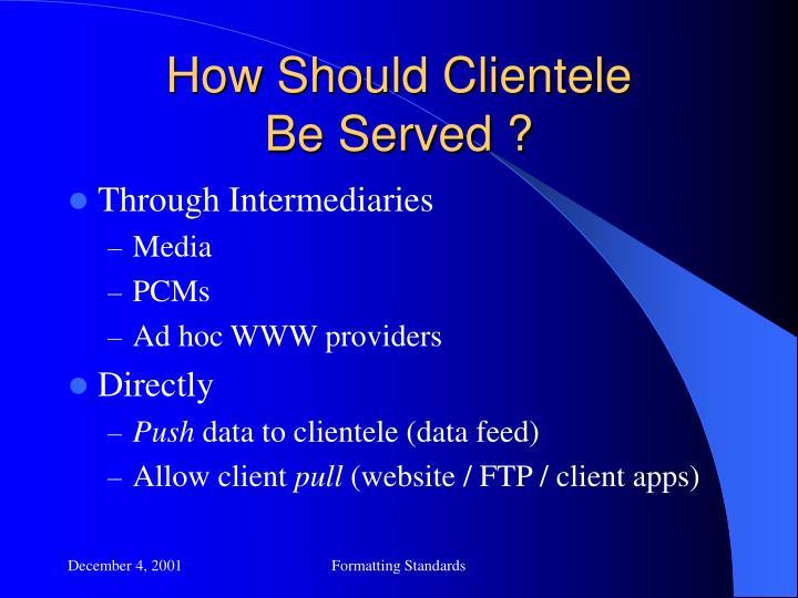 How Should Clientele