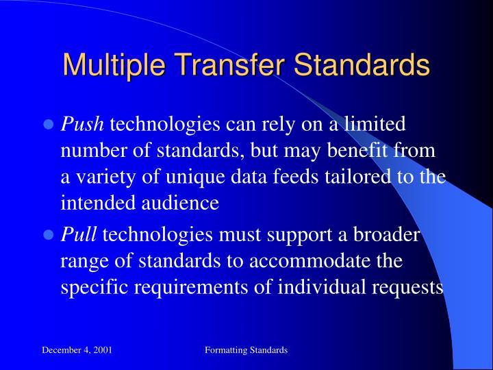 Multiple Transfer Standards
