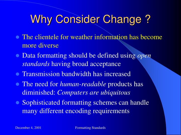 Why Consider Change ?