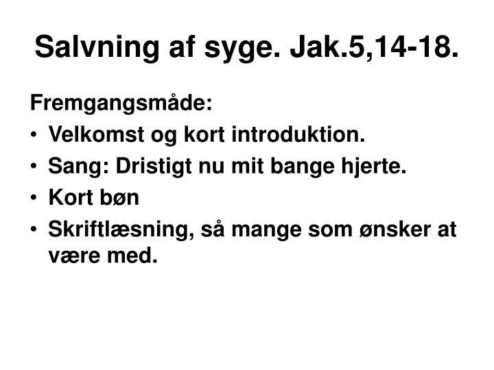 Salvning af syge. Jak.5,14-18.