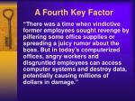 a fourth key factor