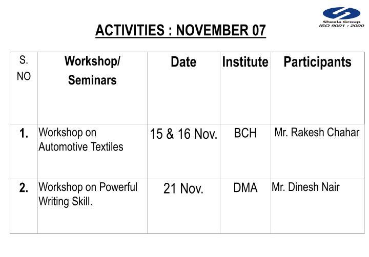 ACTIVITIES : NOVEMBER 07