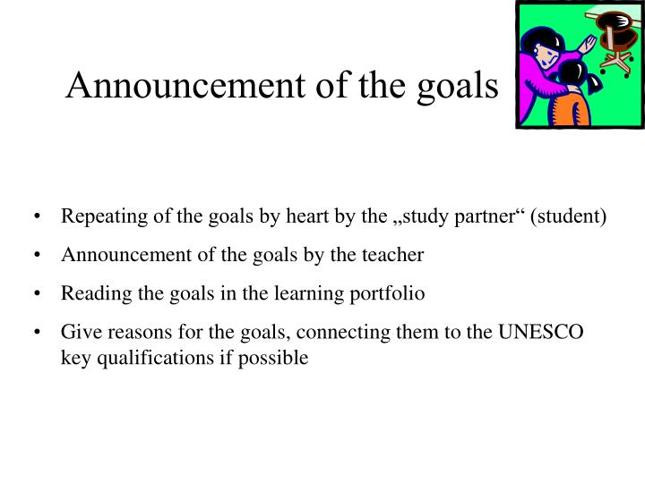 Announcement of the goals