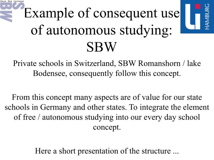 Example of consequent use of autonomous studying: SBW