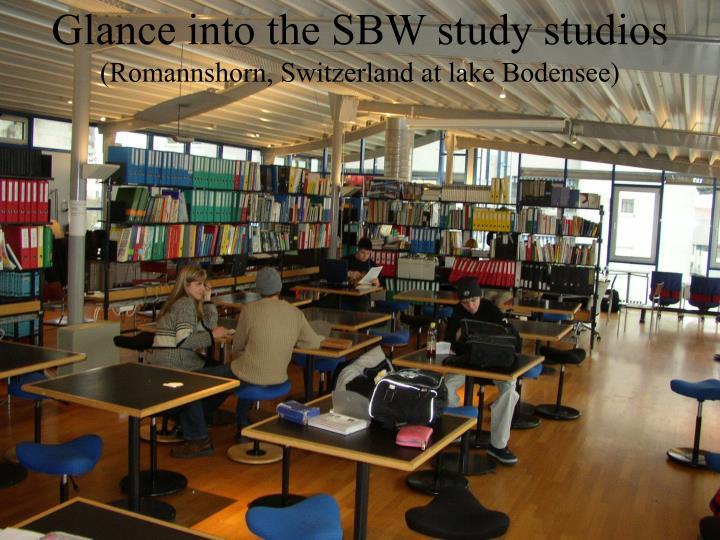 Glance into the SBW study studios