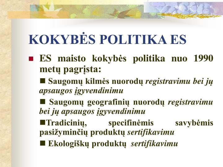 KOKYBĖS POLITIKA ES
