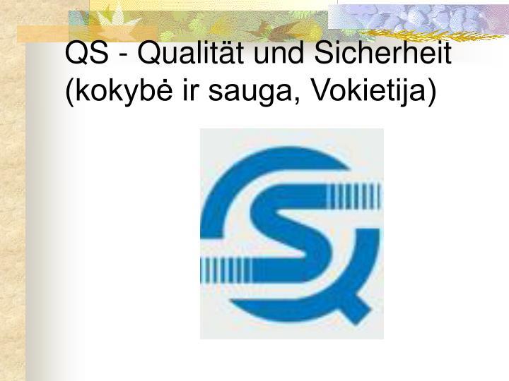QS - Qualität und Sicherheit