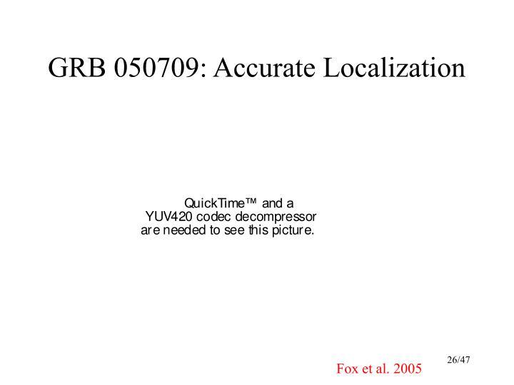 GRB 050709: Accurate Localization