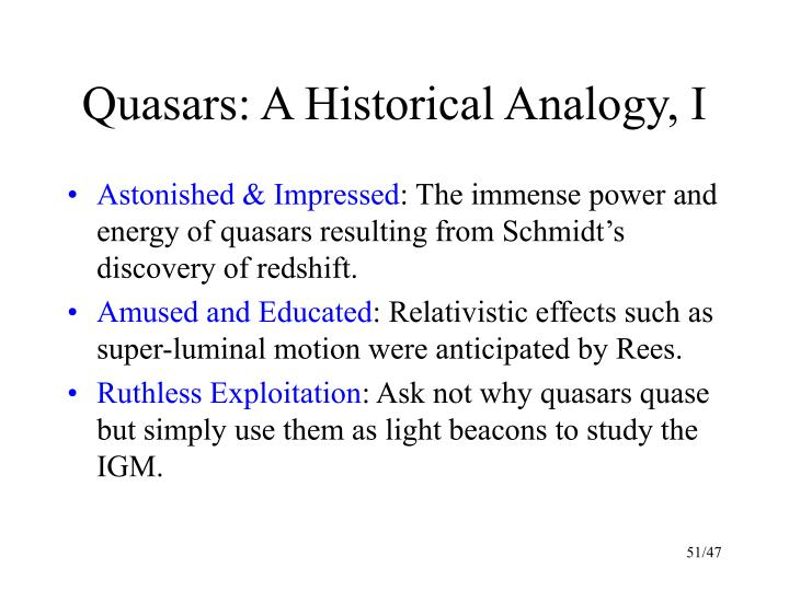 Quasars: A Historical Analogy, I