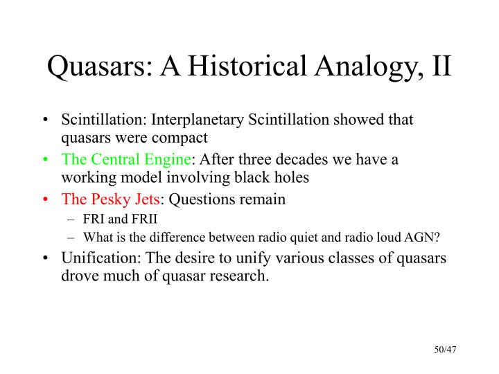 Quasars: A Historical Analogy, II