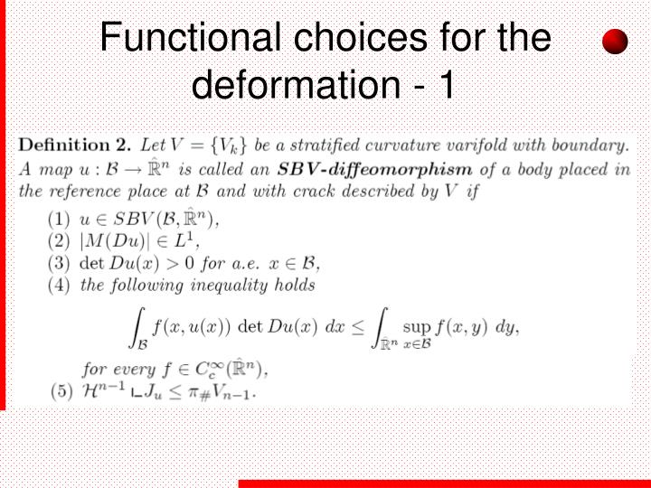 Functional choices for the deformation - 1