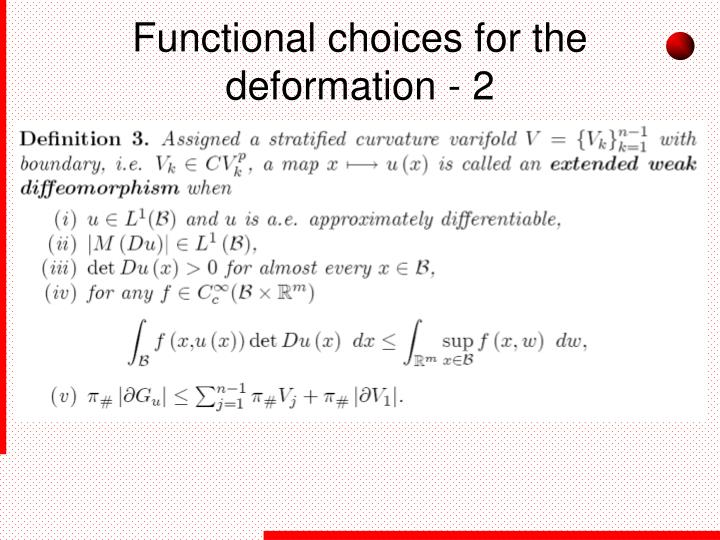 Functional choices for the deformation - 2
