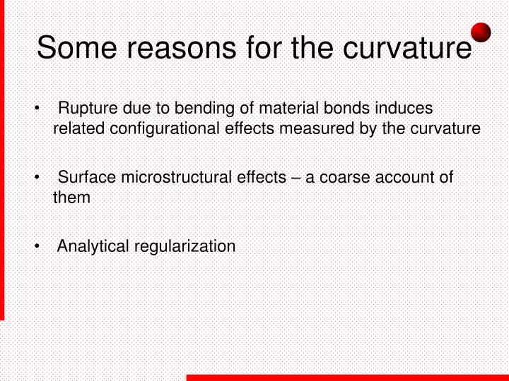 Some reasons for the curvature