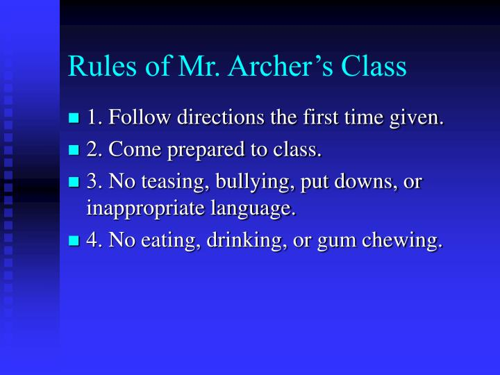 Rules of Mr. Archer's Class