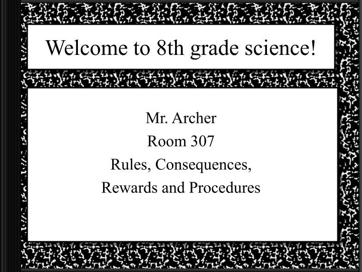 Welcome to 8th grade science!