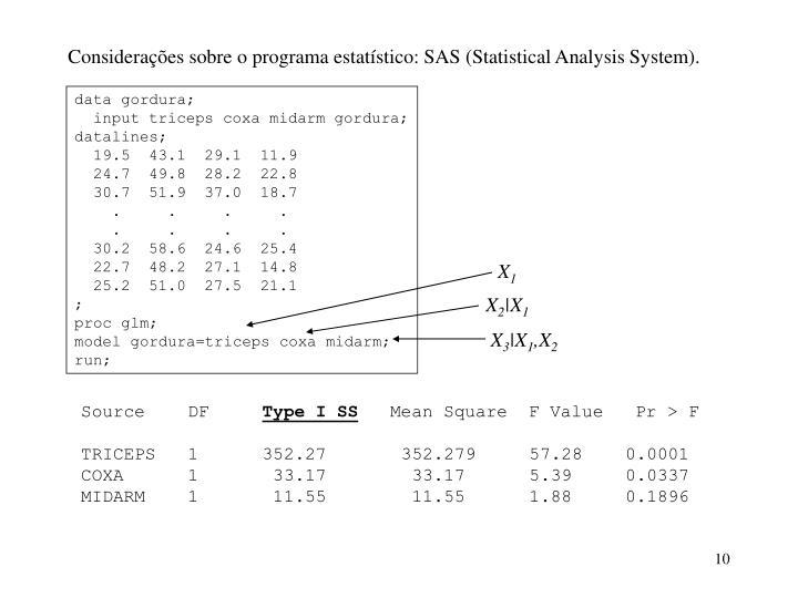 Considerações sobre o programa estatístico: SAS (Statistical Analysis System).