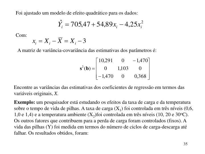Foi ajustado um modelo de efeito quadrático para os dados: